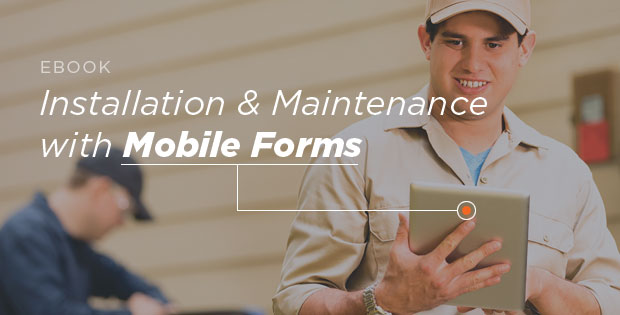 "Promo for the ""Installation and Maintenance with Mobile Forms"" ebook"