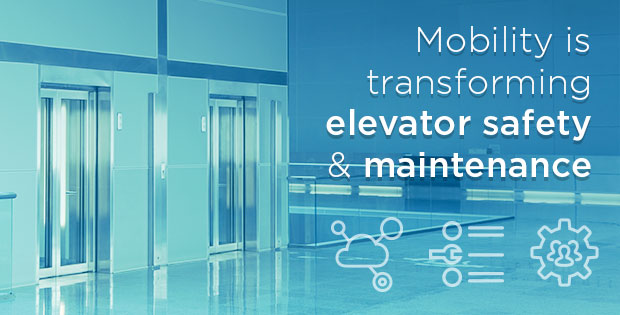 Mobility is transforming elevator safety & maintenance
