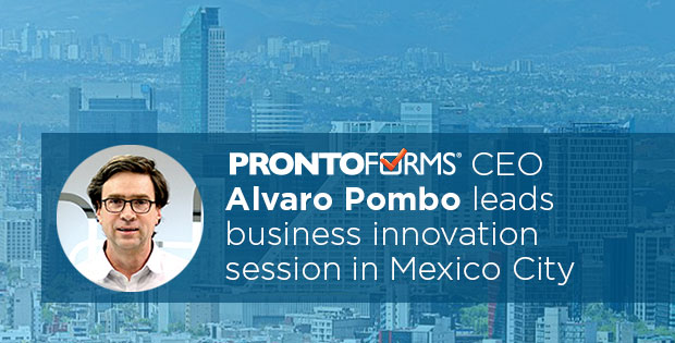 ProntoForms CEO Alvaro Pombo leads business innovation session in Mexico City