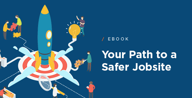 Your Path to a Safer Jobsite ebook promo