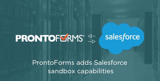 ProntoForms adds Salesforce sandbox capabilities