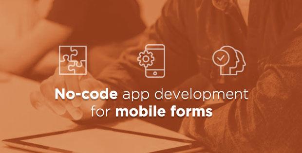 No-code app development for mobile forms