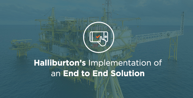 Inside Look: Halliburton's Implementation of an End to End