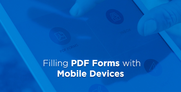 Filling PDF Forms with Mobile Devices