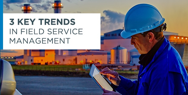 3 Key Trends in Field Service Management