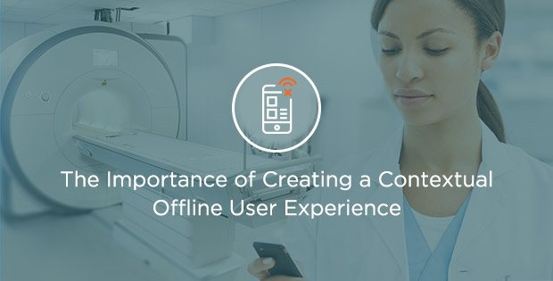 The Importance of Creating a Contextual Offline User Experience