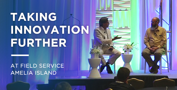 Taking Innovation Further at Field Service Amelia Island