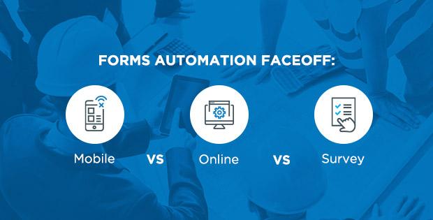 Automated forms faceoff: mobile vs online vs survey