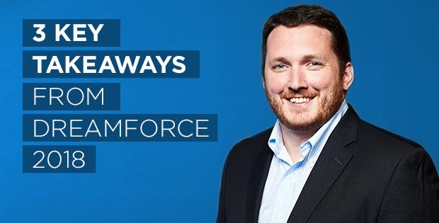 3 Key Takeaways from Dreamforce 2018