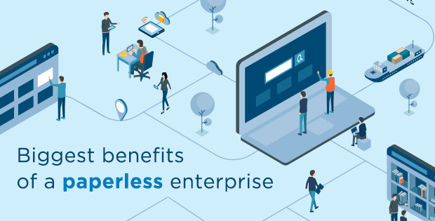 Biggest benefits of a paperless enterprise