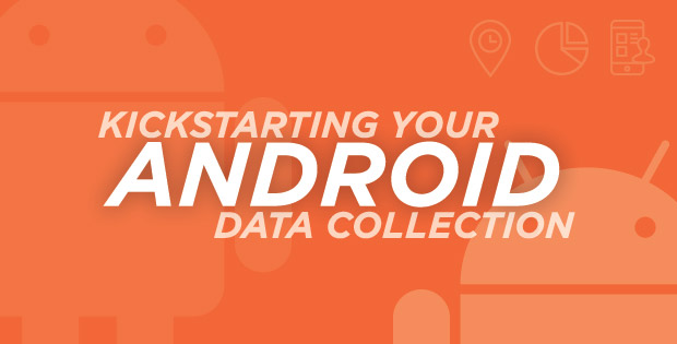 Kickstarting your Android data collection