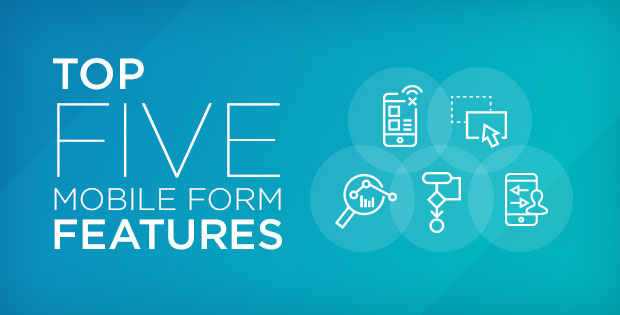 Top five mobile form features