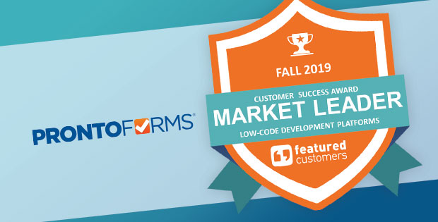 ProntoForms customer success award market leader low code development platforms featured customers