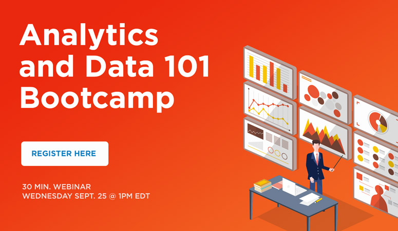 Analytics and Data 101 Bootcamp. Register for the webinar.