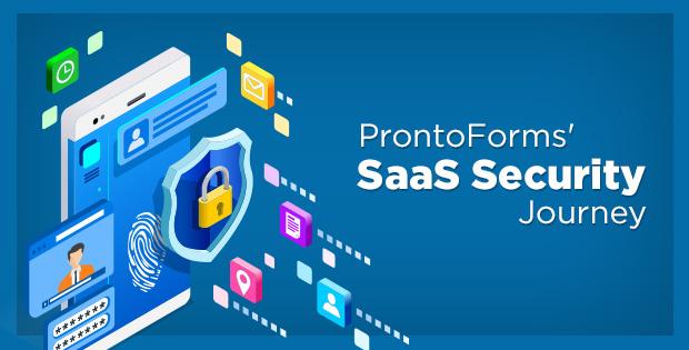 ProntoForms' SaaS security journey
