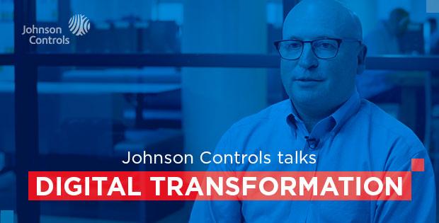 Johnson Controls talks digital transformation