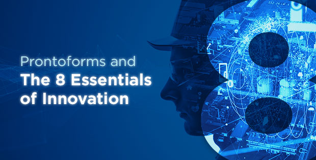 ProntoForms and The 8 Essentials of Innovation