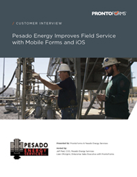 Get Pesado Energy Improves Field Service with Mobile Forms and iOS transcript